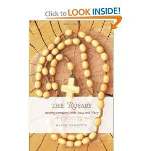The Rosary: Keeping Company with Jesus and Mary [Paperback]: Karen