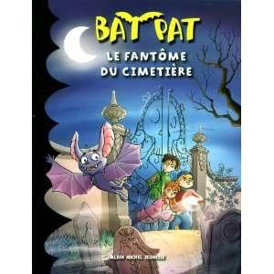 Bat Pat t.1 ; le fantôme du cimetière (9782226230478
