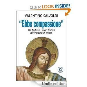 Ebbe compassione. Un Padre etanti fratelli nel Vangelo di Marco