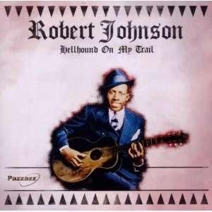 Hellhound On My Trail: Robert Johnson: Music