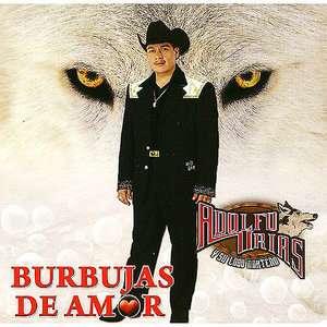 Burbujas De Amor, Adolfo Urias Y Su Lobo Norteno: Latin