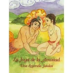 La Joya de la Amistad (Jataka Tales) (Spanish Edition