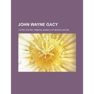 John Wayne Gacy (9781234445393): United States. Federal