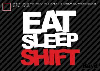 2x) Eat Sleep Shift Sticker Decal Die Cut #3 jdm drift